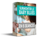 Surmonter le baby blues en 6 seances