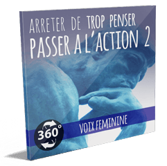 Arrêter de TROP PENSER : Passer à l'action - Hypnose