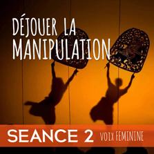 dejouer-la-manipulation-seance-2