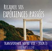 recadrer vos expériences passées transformer sa vie