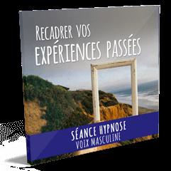 Recadrer vos experiences passees hypnose mp3